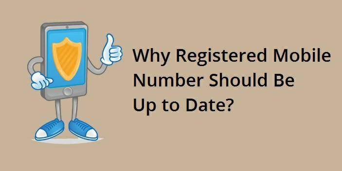 Why Your Registered Mobile Number Should Be Up to Date