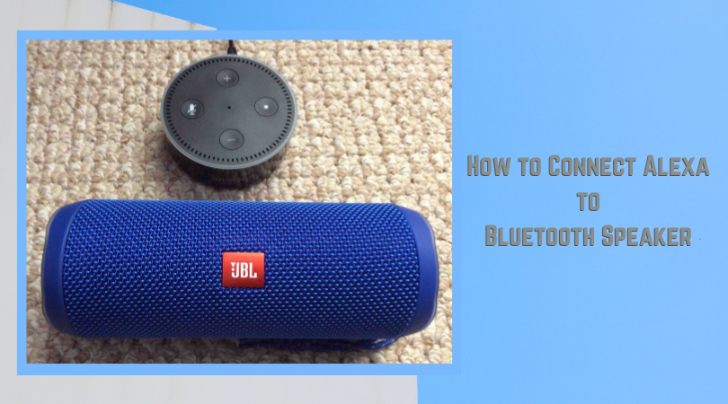 How to Connect Alexa to Bluetooth Speaker