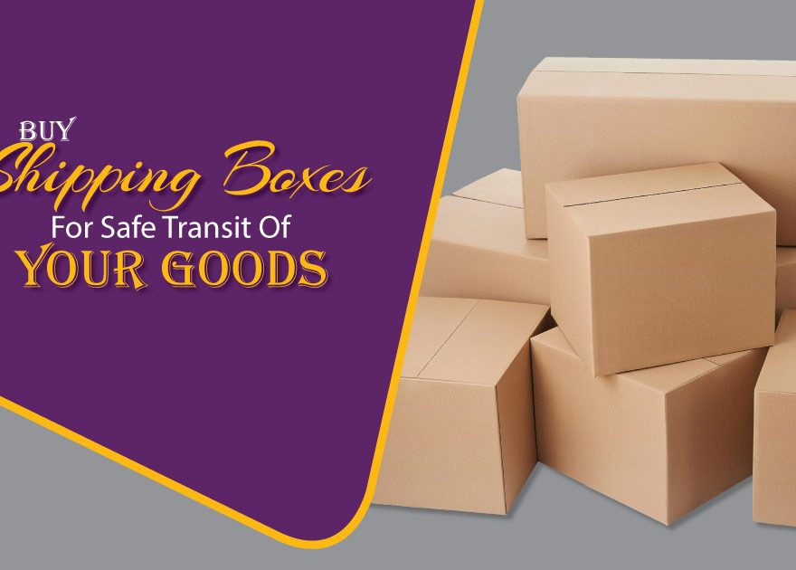 Buy Shipping Boxes for Safe Transit of Your Goods