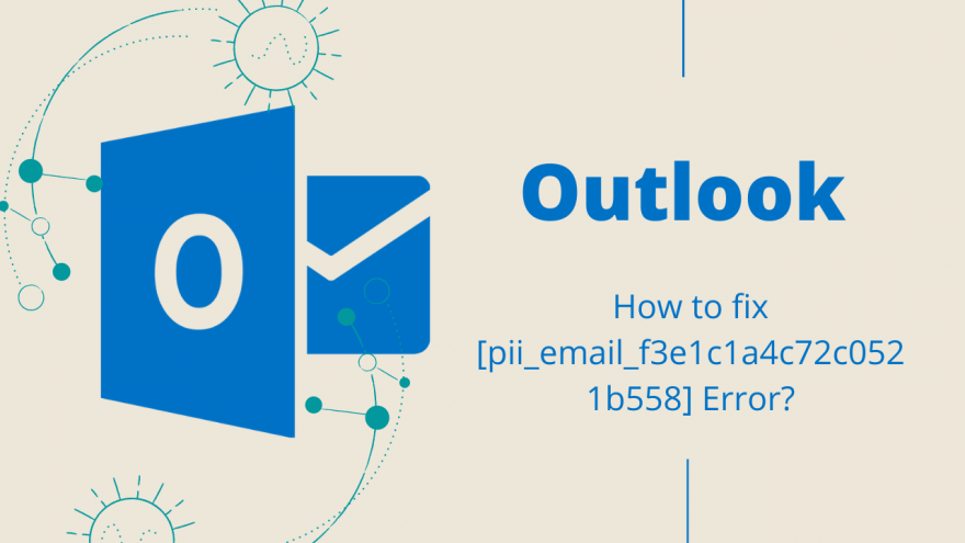 How to fix [pii_email_f3e1c1a4c72c0521b558] Error