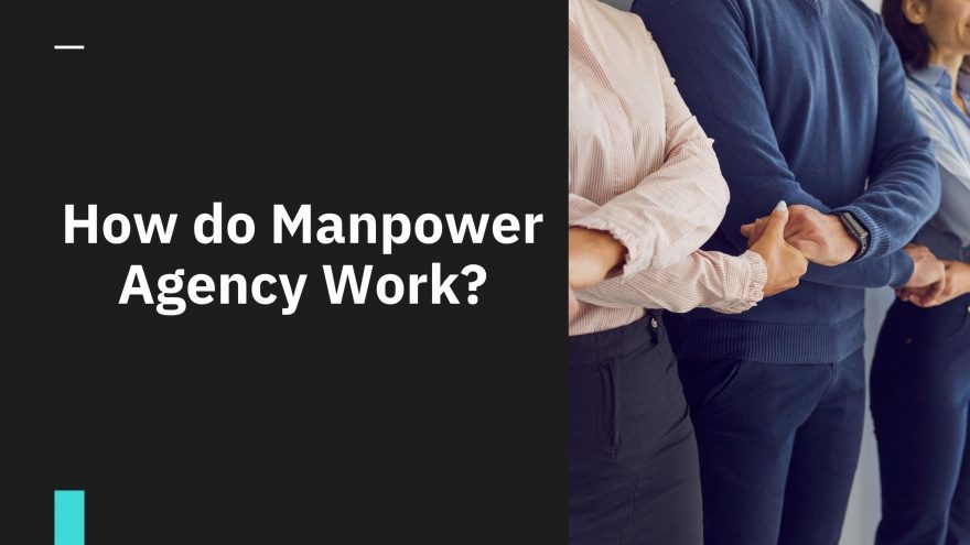 How Do Manpower Agencies Work