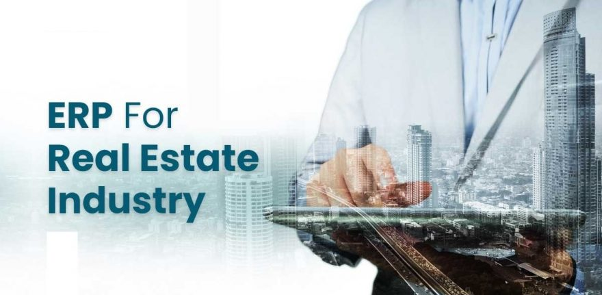 How ERP Application Can Benefit Real Estate and Property Industry