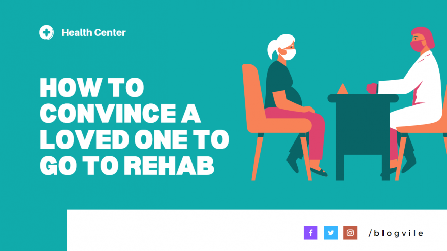How to Convince a Loved One to Go to Rehab