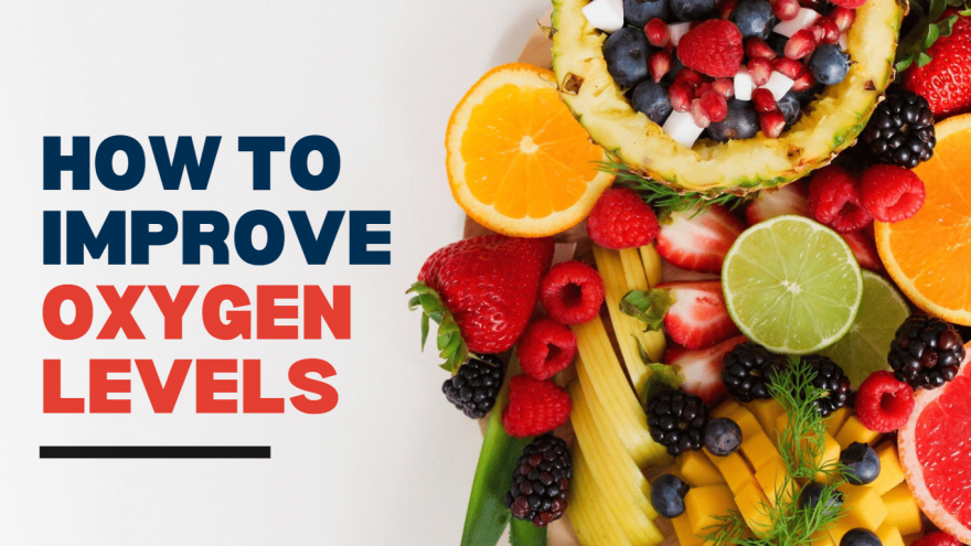 How to Improve Oxygen Levels in Your Blood Naturally