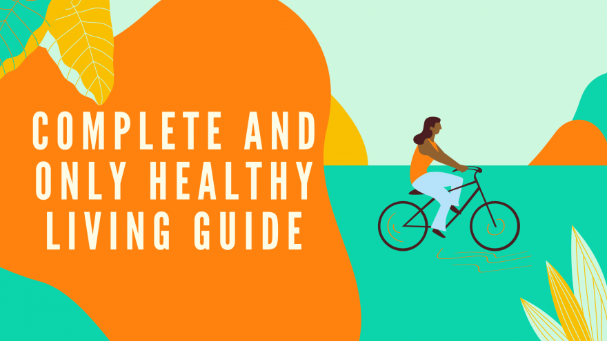 Complete and Only Healthy Living Guide
