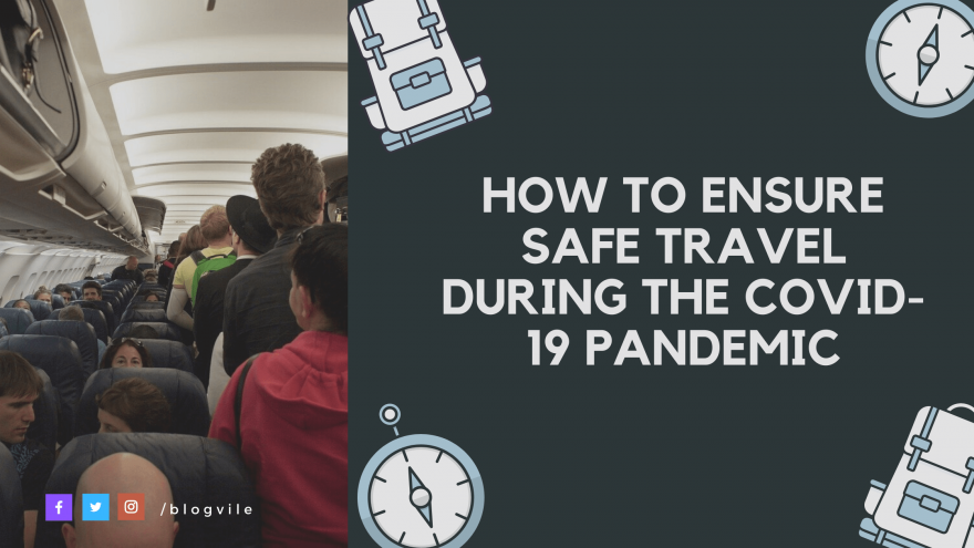 How to Ensure Safe Travel During the COVID-19