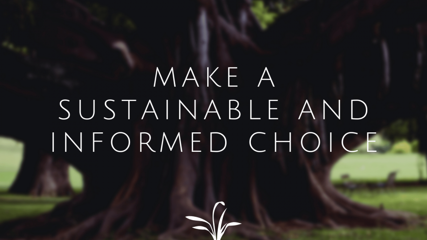 Make a Sustainable and Informed Choice