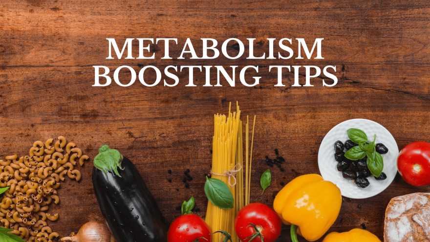 Metabolism Boosting Tips