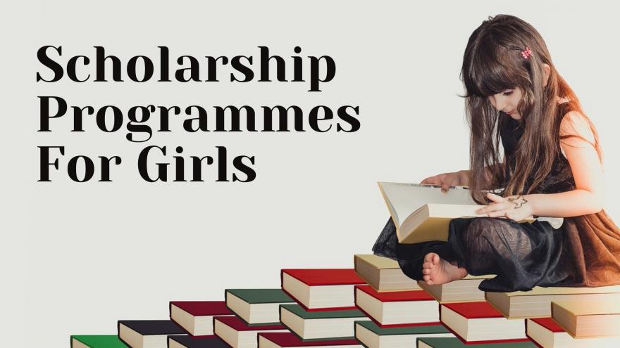 Scholarship Programmes For Girls