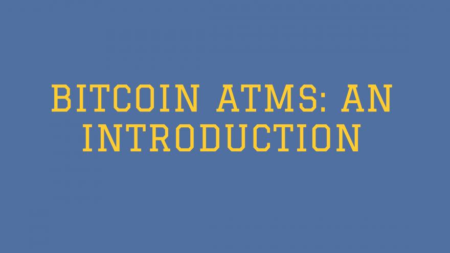 Bitcoin ATMs An Introduction