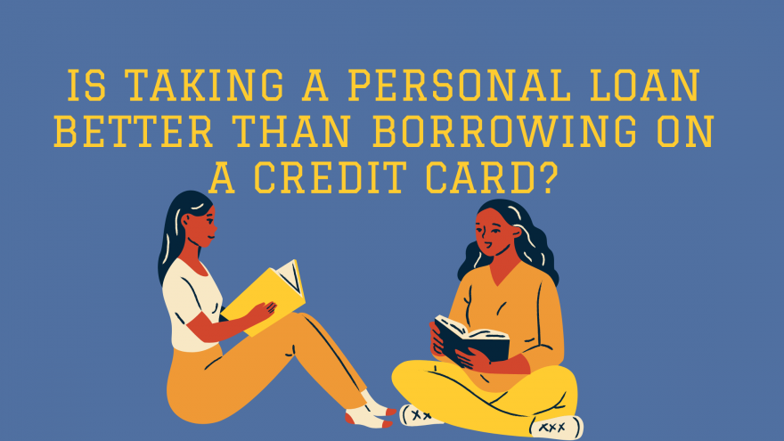 Is Taking A Personal Loan Better Than Borrowing On A Credit Card