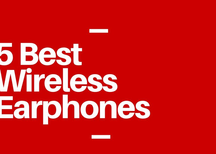5 Best Wireless Earphones