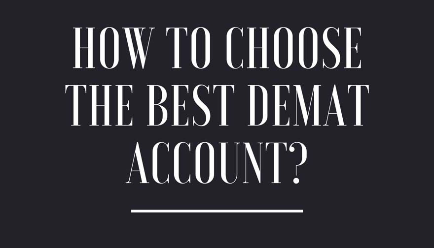 How to Choose the Best Demat Account
