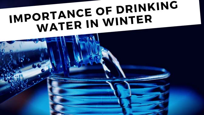 Importance Of Drinking Water In Winter